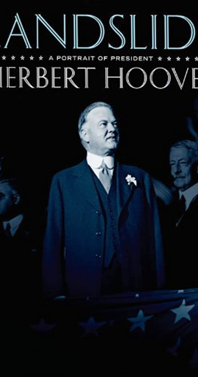 Subtitle of Landslide: A Portrait of President Herbert Hoover