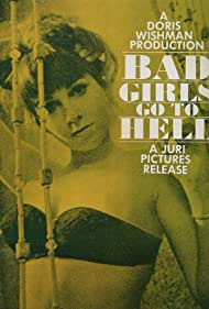 Bad Girls Go to Hell (1969) Poster - Movie Forum, Cast, Reviews