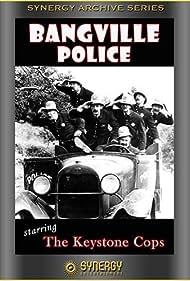 Bangville Police (1913) Poster - Movie Forum, Cast, Reviews