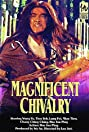 The Magnificent Chivalry