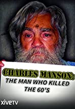 Charles Manson: The Man Who Killed the Sixties
