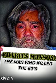 Primary photo for Charles Manson: The Man Who Killed the Sixties