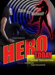 Watch online movie ready hd Hero Today. Gone Tomorrow [mpg]