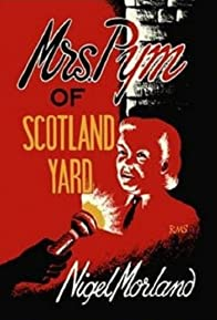 Primary photo for Mrs. Pym of Scotland Yard