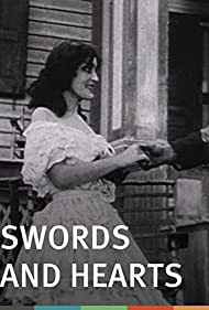 Swords and Hearts (1911) Poster - Movie Forum, Cast, Reviews