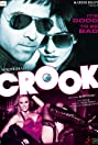 Crook: It's Good to Be Bad (2010) Poster