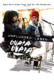 Unplugged: Leben Guaia Guaia Poster
