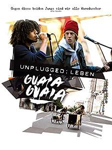 Regarder de nouveaux films en ligne Unplugged: Leben Guaia Guaia [hd720p] [XviD] (2012), Elias Gottstein, Carl Luis Zielke