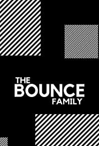 Primary photo for The Bounce Family