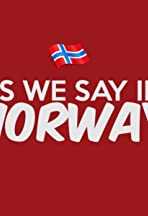 As we say in Norway