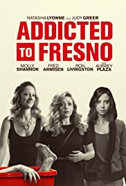 Addicted To Fresno (2015) 1080p