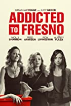 Addicted to Fresno (2015) Poster