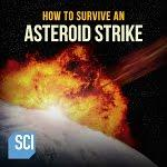 How to Survive an Asteroid Strike: An Asteroid Day Special