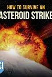 How to Survive an Asteroid Strike: An Asteroid Day Special Poster