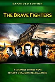 The Brave Fighters: Resistance Stories Near Hitler's Ukrainian Headquarters Poster