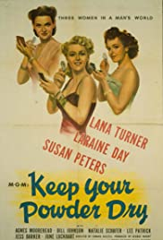 Keep Your Powder Dry(1945) Poster - Movie Forum, Cast, Reviews