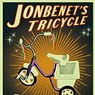 JonBenet's Tricycle (2018)