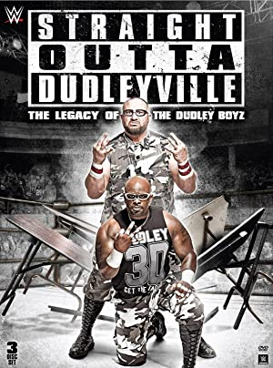 Where to stream Straight Outta Dudleyville: The Legacy of the Dudley Boyz