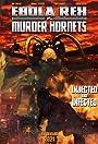 Ebola Rex Versus Murder Hornets