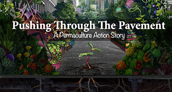 One link downloads movie Pushing Through the Pavement: A Permaculture Action Story by none [flv]