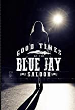 Good Times at the Blue Jay Saloon
