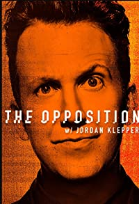 Primary photo for The Opposition with Jordan Klepper