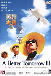A Better Tomorrow III: Love and Death in Saigon (1989) Poster - Movie Forum, Cast, Reviews
