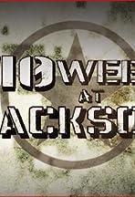 10 Weeks at Jackson