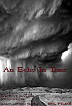 An Echo in Time
