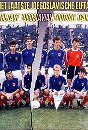 Het laatste Joegoslavische elftal Poster