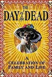 The Day of the Dead: A Celebration of Family and Life Poster