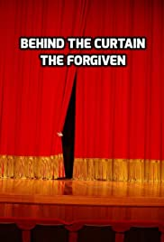 Behind the Curtain: The Forgiven