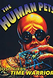 Josh Kirby... Time Warrior: Chapter 2, the Human Pets (1995) Poster - Movie Forum, Cast, Reviews