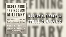 Nathan K. Finney and Tyrell O. Mayfield, Redefining the Modern Military: The Intersection of Profession and Ethics