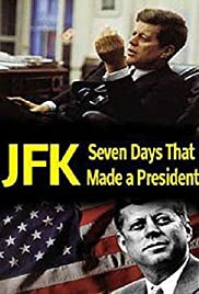 JFK: Seven Days That Made a President Poster