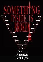 Something Inside Is Broken