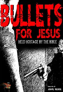New downloadable movies 2017 free Bullets for Jesus by John Reign [hdrip]