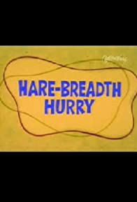 Primary photo for Hare-Breadth Hurry