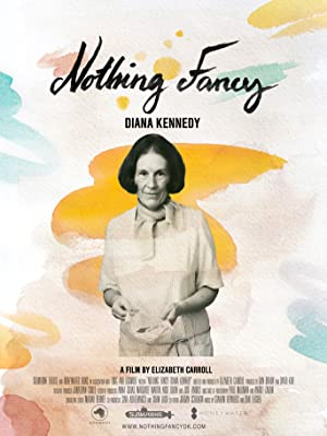 Where to stream Diana Kennedy: Nothing Fancy