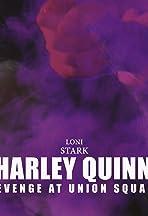 Harley Quinn: Revenge at Union Square