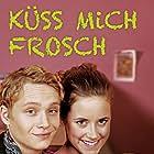 Küss mich, Frosch (2000)