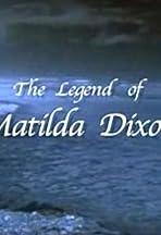 The Legend of Matilda Dixon