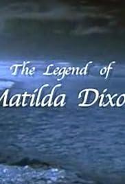 The Legend of Matilda Dixon Poster
