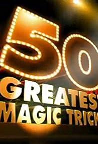 Primary photo for 50 Greatest Magic Tricks