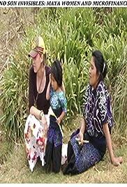 No Son Invisibles: Maya Women and Microfinance Poster