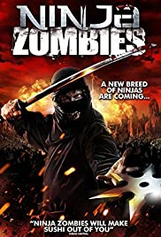 Ninja Zombies (2011) Poster - Movie Forum, Cast, Reviews