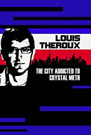 Louis Theroux: The City Addicted to Crystal Meth (2009) Poster - Movie Forum, Cast, Reviews