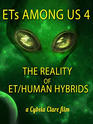 Where to stream ETs Among Us 4: The Reality of ET/Human Hybrids