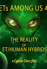 ETs Among Us 4: The Reality of ET/Human Hybrids Poster