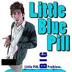 """LITTLE BLUE PILL - Official Movie Poster """"Little Pill, Big Problem"""""""